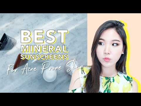 Best Sunscreens for Acne Prone Skin • Mineral Sunscreen Recommendation