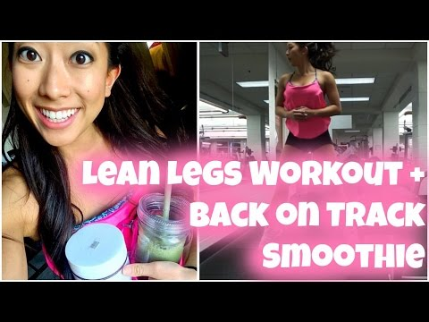 Lean Legs Workout + Back On Track Smoothie