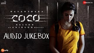 Kolamaavu Kokila Coco  Audio Jukebox  Nayanthara  Anirudh Ravichander  Lyca Productions