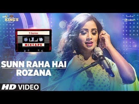 Xxx Mp4 Sunn Raha Hai Rozana Shreya Ghoshal T Series Mixtape Bhushan Kumar Ahmed Khan Abhijit Vaghani 3gp Sex