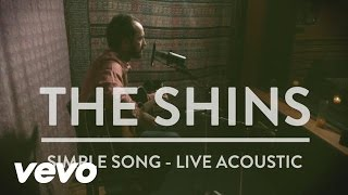 The Shins - Simple Song (Acoustic)