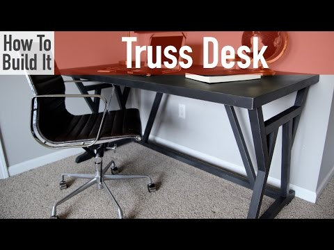 How to build a Truss style Desk