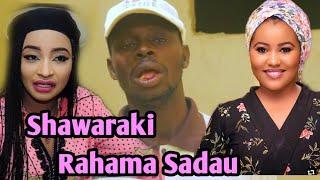 Shawaki Yayi Magana Akan Rahama Sadau Da Hadiza Gabon