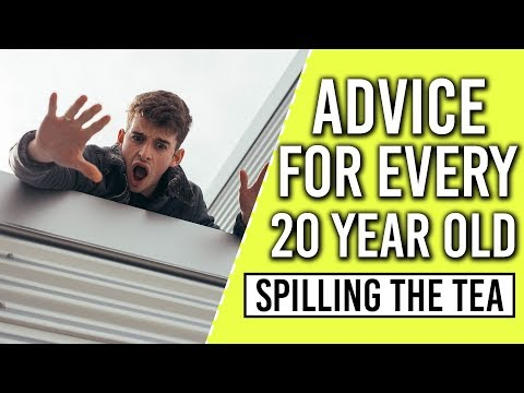 Every 20 Year Old Needs To Hear This | Spilling The Tea