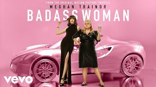 """Meghan Trainor - Badass Woman (From The Motion Picture """"The Hustle"""" - Audio)"""