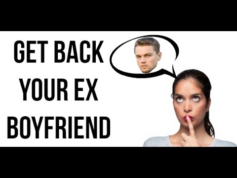How to Get Your Ex Boyfriend to Love You Again