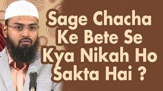 Sage Chacha Ke Bete Se Kya Nikah Ho Sakta Hai By Adv. Faiz Syed