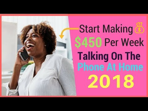 Start Making $450 Per Week Talking On The Phone At Home 2018