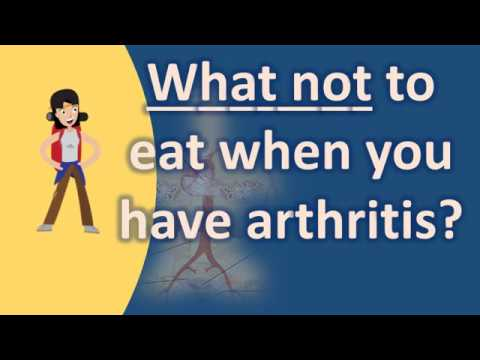 What not to eat when you have arthritis ? | Best Health Channel