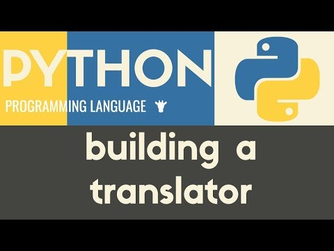 Building a Translator | Python | Tutorial 25