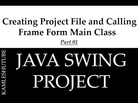 1 Creating Project File and Calling Frame Form in Main Class