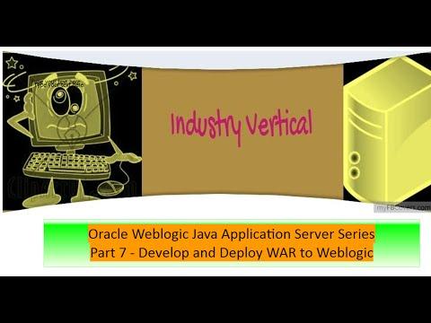 Oracle Weblogic Application Server Administration: Part 7 Develop and Deploy WAR to Weblogic