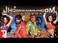 Jhoom Barabar Jhoom - Audio Jukebox