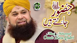 Owais Raza Qadri - Huzoor Jante Hai - Safa Islamic 2018