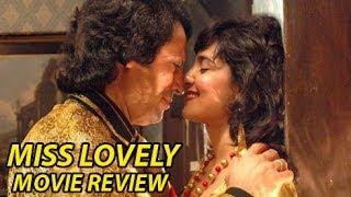 Miss Lovely Movie Review   Nawazuddin Siddiqui, Niharika Singh, Anil George