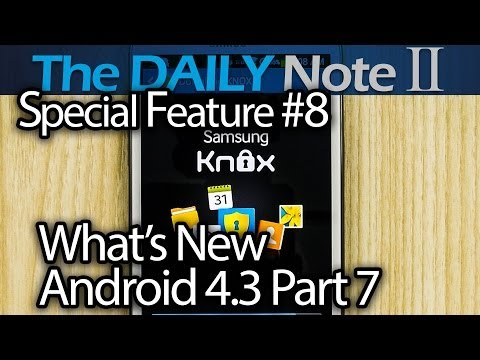 Samsung Galaxy Note 2 Special Feature Episode 8: What's New in Android 4 3 Part 7: Samsung Knox