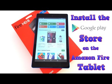 Amazon Fire Tablet - How to install the Google Play Store - Fire HD 8, Fire 7, etc