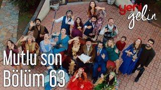 Download Yeni Gelin 63. Bölüm (Final) - Mutlu Son Video