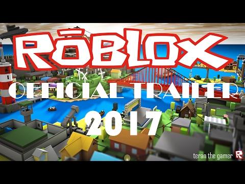 ROBLOX TRAILER 2017 (OFFICIAL)   HD