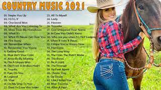 Country Music 2021   Top Music Country Songs 2021 - New Country Songs 2020 ♪ Country Love Songs 2021