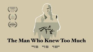 The Man Who Knew Too Much   Documentary Film