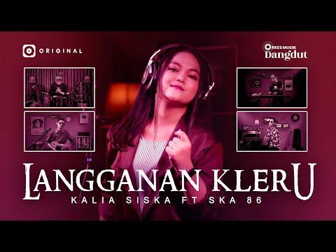 Download Lagu Kalia Siska Langganan Kleru ft. SKA 86 Mp3