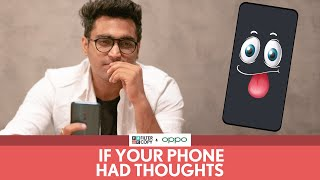 FilterCopy | If Your Phone Had Thoughts | Ft. Viraj Ghelani