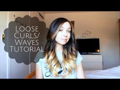 Hair Tutorial | Loose Curls / Loose Waves