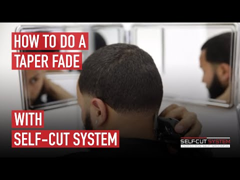 How to do a Taper Fade with Self Cut System