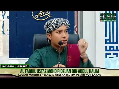 (9/2/2018) KULIAH MAGHRIB JEMPUTAN : Ustaz Mohd Ridzuan Bin Abdul Halim
