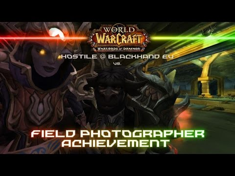 Field Photographer Achievement Guide [World of Warcraft - Warlords of Draenor]