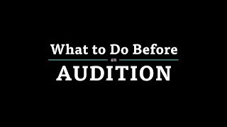 What to Do Before an Audition