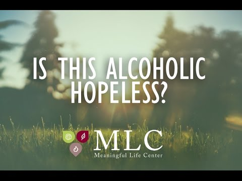 Meaningful Mondays - Is This Alcoholic Hopeless?