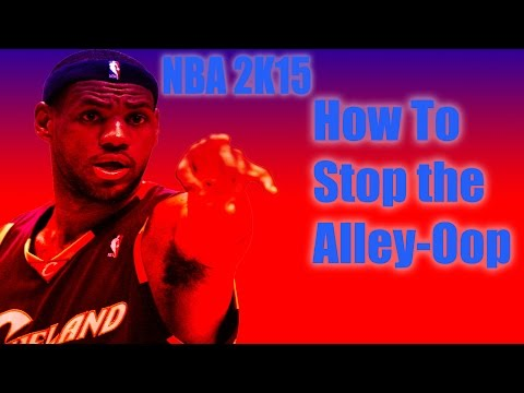 NBA 2K15 How to stop the Alley oop