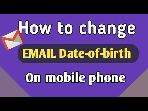 How to change email date of birth  in mobile phone