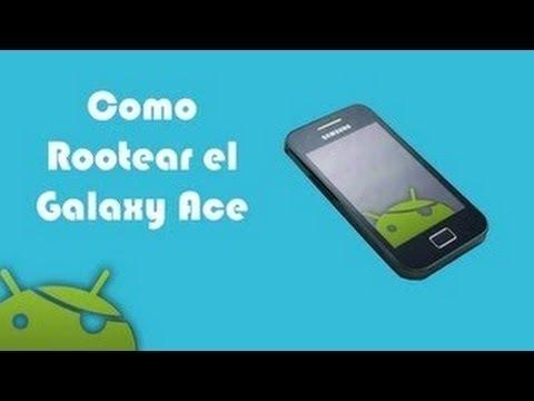 Como Rootear el Samsung galaxy ace GT-S5830M/I/C y también la L