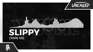 Slippy - Own Me [Monstercat Release]