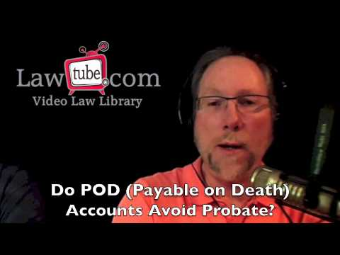 Do POD and TOD bank accounts avoid probate?