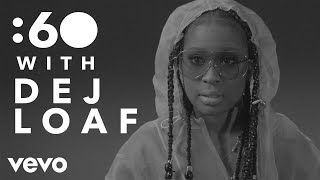 Dej Loaf - :60 With