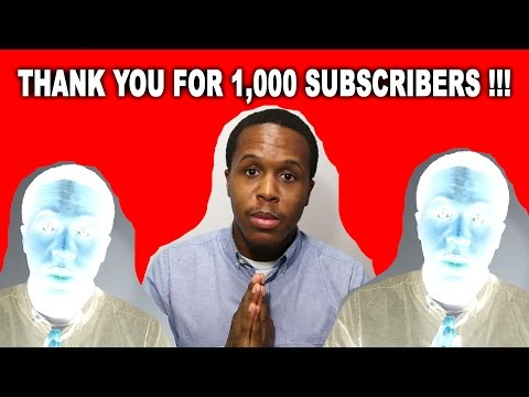 Thank You for 1,000 Subscribers on YouTube