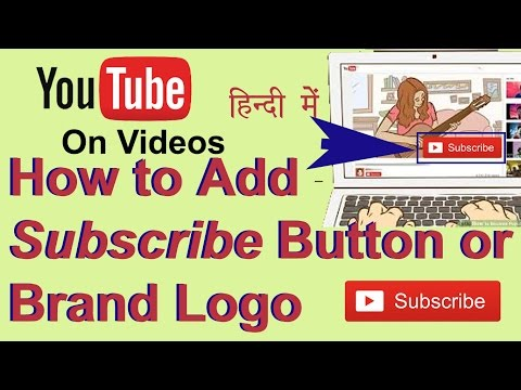 How to Add Custom Subscribe Button or Branding Logo on YouTube Videos