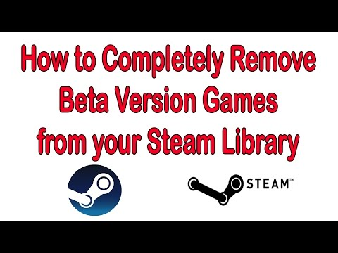 How to Completely Remove Beta Version Games from your Steam Library