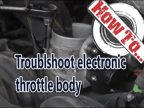 How to troubleshoot an electronic throttle body 2006 Expedition
