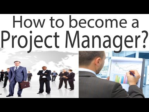 How to become a Project Manager?