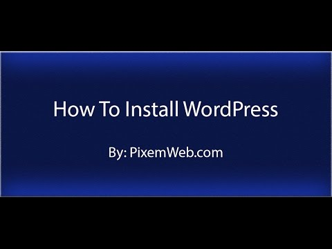 How to Install WordPress on your Web Server