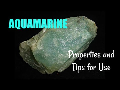 AQUAMARINE: Properties and Tips for Use (Crystals, Minerals, Energy Healing)