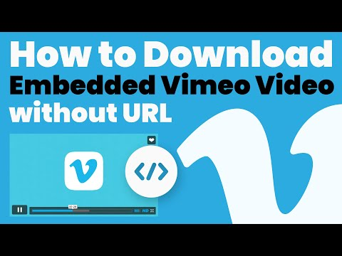 How To Download Embedded Vimeo Video Without Url