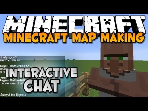 Minecraft Map-Making: INTERACTIVE CHAT