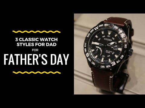 The 3 Best Style Watches for Dad on Father's Day