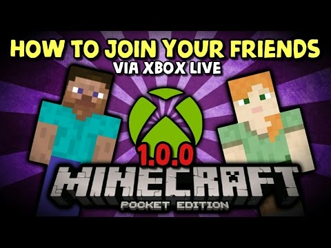 How to join friends via Xbox Live Minecraft Pocket Edition 1.0.0